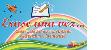 CENTRO EDUCACIÓN INFANTIL ERASE UNA VEZ